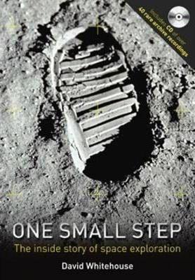 One Small Step  The Inside Story of Space Exploration