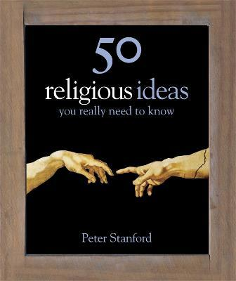 50 Religious Ideas You Really Need to Know