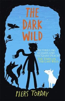 The Last Wild Trilogy: The Dark Wild
