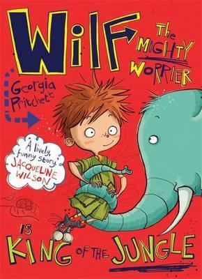 Wilf the Mighty Worrier is King of the Jungle Cover Image