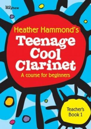 TEENAGE COOL CLARINET BOOK 1 TEACHER