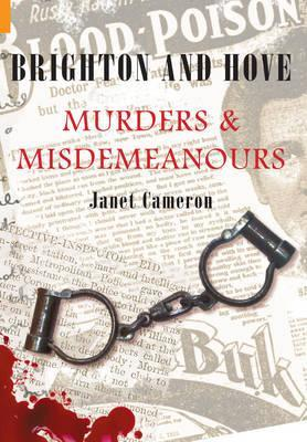 Brighton and Hove Murders & Misdemeanours Cover Image