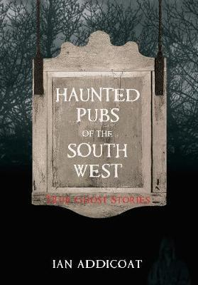 Haunted Pubs of the South West