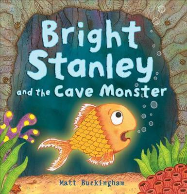 Bright Stanley and the Cave Monster : Matt Buckingham