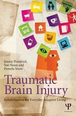 Traumatic Brain Injury - Jennie Ponsford, Sue Sloan, Pamela Snow