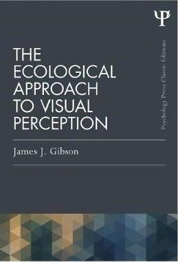 The Ecological Approach to Visual Perception