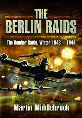 Berlin Raids: the Bomber Battle, Winter 1943-1944 Cover Image