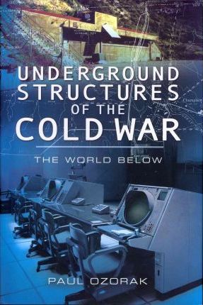 Underground Structures of the Cold War Cover Image