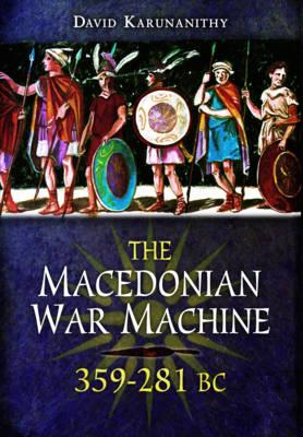 The Macedonian War Machine 359-281 BC Cover Image