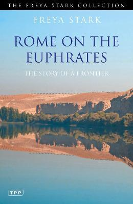 Rome on the Euphrates : The Story of a Frontier