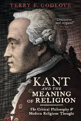 Kant and the Meaning of Religion  The Critical Philosophy and Modern Religious Thought