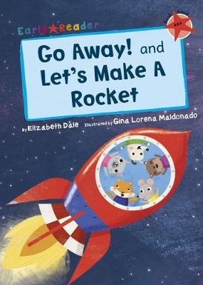 Go Away! and Let's Make a Rocket (Early Reader)