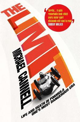 The Limit : Life and Death in Formula One's Most Dangerous Era