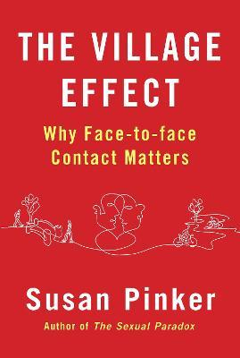 The Village Effect : Why Face-to-face Contact Matters