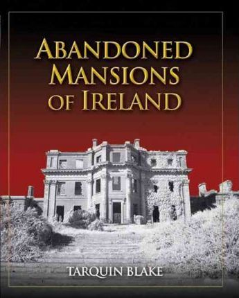 Abandoned Mansions of Ireland