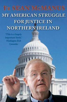 My American Struggle for Justice in Northern Ireland