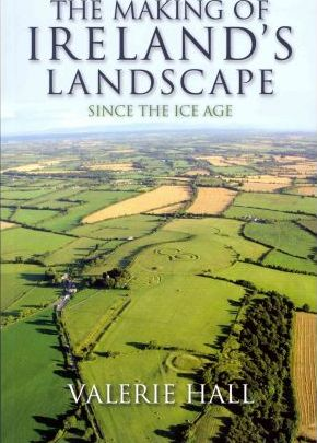 The Making of Ireland's Landscape