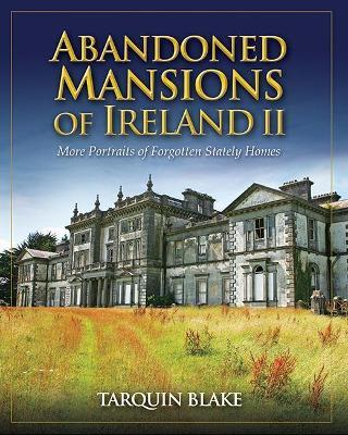 Abandoned Mansions of Ireland II