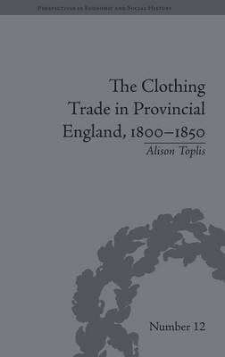 The Clothing Trade in Provincial England, 1800-1850