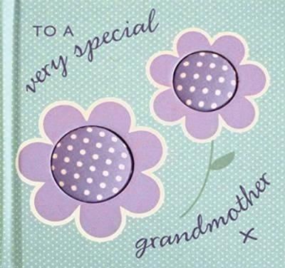 To a Very Special Grandmother