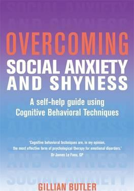 Overcoming Social Anxiety and Shyness, 1st Edition
