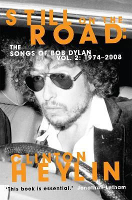 Still on the Road : The Songs of Bob Dylan Vol. 2 1974-2008