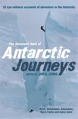 The Mammoth Book of Antarctic Journeys