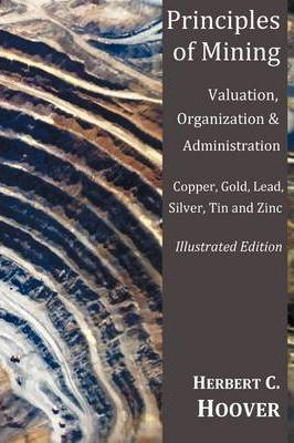 Principles of Mining - (With Index and Illustrations)Valuation