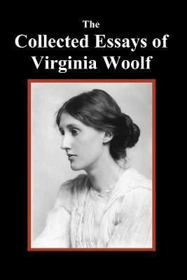 the collected essays of virginia woolf virginia woolf  the collected essays of virginia woolf