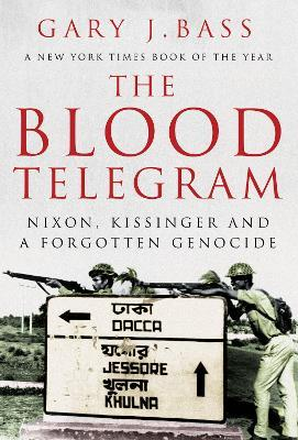 The Blood Telegram Nixon Kissinger And A Forgotten Genocide Epub