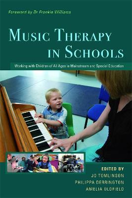 Music Therapy in Schools : Working with Children of All Ages in Mainstream and Special Education