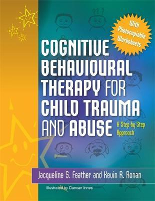 Cognitive Behavioural Therapy for Child Trauma and Abuse Cover Image