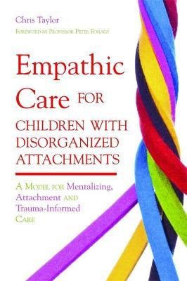Empathic Care for Children with Disorganized Attachments Cover Image