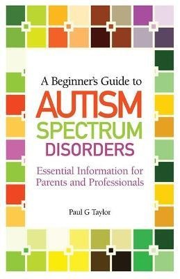 A Beginner's Guide to Autism Spectrum Disorders