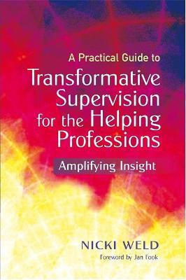 A Practical Guide to Transformative Supervision for the Helping Professions Cover Image