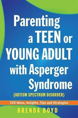 Parenting a Teen or Young Adult with Asperger Syndrome (Autism Spectrum Disorder) - Brenda Boyd