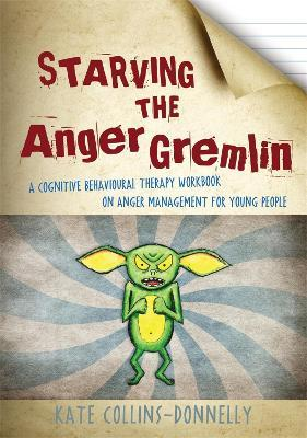Starving the Anger Gremlin - Kate Collins-Donnelly