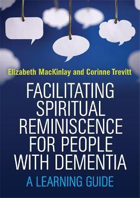 Facilitating Spiritual Reminiscence for People with Dementia : A Learning Guide