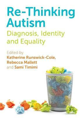 Re-Thinking Autism: Diagnosis, Identity, and Equality