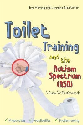 Toilet Training and the Autism Spectrum (ASD) Cover Image