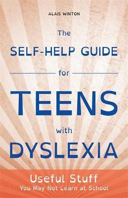 The Self-Help Guide for Teens with Dyslexia Cover Image