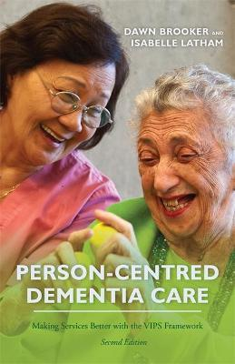 Person-Centred Dementia Care, Second Edition - Dawn Brooker, Isabelle Latham