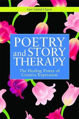 Poetry and Story Therapy - Geri Giebel Chavis