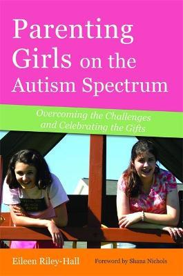 Parenting Girls on the Autism Spectrum Cover Image