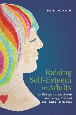 Raising Self-Esteem in Adults - Susan I. Buchalter