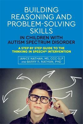 Building Reasoning and Problem-Solving Skills While Reducing Emotional Dysregulation: Developing Strategies for Working with Children with Autism