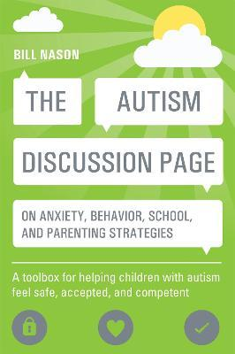 The Autism Discussion Page on anxiety, behavior, school, and parenting strategies - Bill Nason