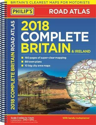 Philip's 2018 Complete Road Atlas Britain and Ireland - Spiral
