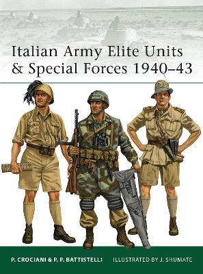 Italian Army Elite Units & Special Forces 1940-43