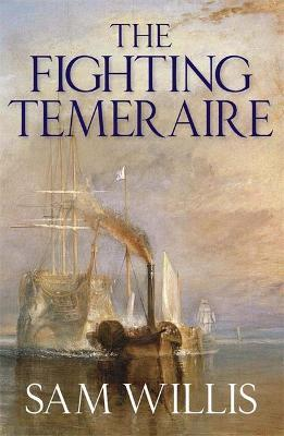 """The """"Fighting Temeraire"""": Hearts of Oak Trilogy Volume 1"""